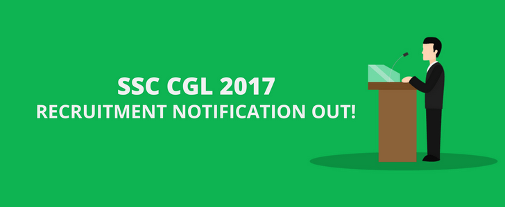 SSC CGL 2017 Recruitment Official Notification